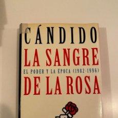 """Libros: """"CANDIDO LA SANGRE DE LA ROSA"""" - PLANETA. Lote 245365140"""