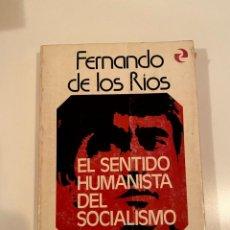 """Libros: """"EL SENTIDO HUMANISTA DEL SOCIALISMO"""" - FERNANDO DE LOS RIOS. Lote 245372130"""