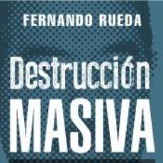 Libros: DESTRUCCIÓN MASIVA. Lote 245548950