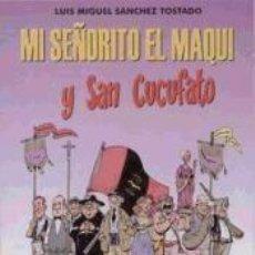 Libros: MI SEÑORITO EL MAQUI Y SAN CUCUFATO. LUIS M. SÁNCHEZ TOSTADO. Lote 247366655