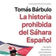 Libros: LA HISTORIA PROHIBIDA DEL SÁHARA ESPAÑOL. Lote 252944480
