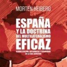 Libros: ESPAÑA Y LA DOCTRINA DEL MULTILATERALISMO EFICAZ. Lote 252944570