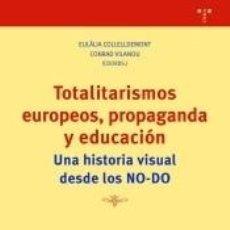 Libros: TOTALITARISMOS EUROPEOS, PROPAGANDA Y EDUCACIÓN: UNA HISTORIA VISUAL DESDE LOS NO-DO. Lote 253261650