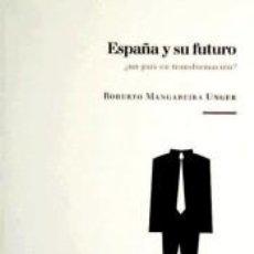 Libros: ESPAÑA Y SU FUTURO : ¿UN PAÍS EN TRANSFORMACIÓN?. Lote 253450315