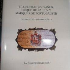 Libros: EL GENERAL CASTAÑOS, DUQUE DE BAILEN Y MARQUÉS DE PORTUGALETE. Lote 253693990