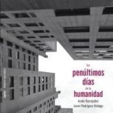 Libros: LOS PENÚLTIMOS DÍAS DE LA HUMANIDAD. Lote 254375540