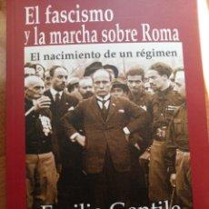 Libros: EL FASCISMO Y LA MARCHA SOBRE ROMA. E. GENTILE. Lote 255440330