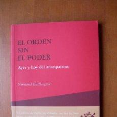 Libros: EL ORDEN SIN PODER - AYER Y HOY DEL ANARQUISMO / NORMAND BAILLARGEON. Lote 255539915