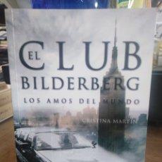Libri: EL CLUB BILDERBERG(LOS AMOS DEL MUNDO)CRISTINA MARTÍN-EDITA BOOKS. Lote 258091360