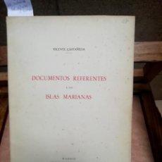 Libri: CASTAÑEDA VICENTE.DOCUMENTOS REFERENTES A LAS ISLAS MARIANAS.. Lote 259773345