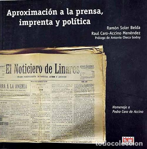 APROXIMACIÓN A LA PRENSA, IMPRENTA Y POLÍTICA. (Libros Nuevos - Humanidades - Política)