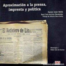 Libros: APROXIMACIÓN A LA PRENSA, IMPRENTA Y POLÍTICA.. Lote 259869910