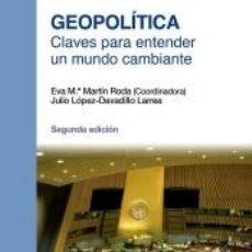 Libros: GEOPOLÍTICA: CLAVES PARA ENTENDER UN MUNDO CAMBIANTE. Lote 261177005