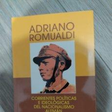 Libros: ADRIANO ROMUALDI, CORRIENTES POLÍTICAS E IDEOLÓGICAS DEL NACIONALISMO ALEMÁN (1918-1932). Lote 261638560