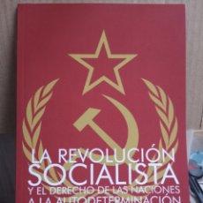 Libros: LENIN. LA REVOLUCIÓN SOCIALISTA Y EL DERECHO DE LAS NACIONES A LA AUTODETERMINACIÓN. MÉXICO, 2017.. Lote 262011525