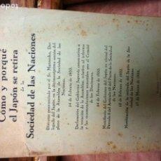 Libros: SR MATSUOKA.COMO Y PORQUE EL JAPON SE RETIRA DE LA SOCIEDAD DE NACIONES.24 DE FEBRERO DE 1933.. Lote 263242235