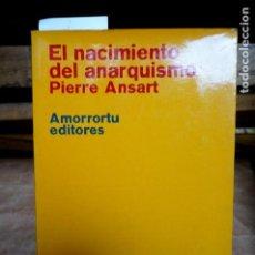 Libros: ANSART PIERRE. EL NACIMIENTO DEL ANARQUISMO.. Lote 263280540