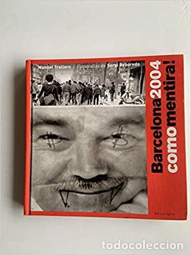 BARCELONA 2004 COMO MENTIRA! MANUEL TRALLERO , SERGIO REBOREDO (Libros Nuevos - Humanidades - Política)