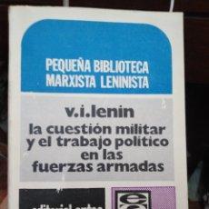 Livres: LA CUESTIÓN MILITAR Y EL TRABAJO POLÍTICO EN LA FUERZAS ARMADAS-V.I.LENIN-EDITA ANTEO 1973. Lote 264768139