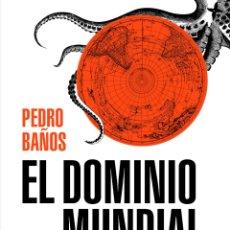 Libros: EL DOMINIO MUNDIAL ELEMENTOS DEL PODER Y CLAVES GEOPOLÍTICAS PEDRO BAÑOS BAJO. Lote 266295143