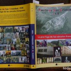 Libros: SIERRA FELIX/ALFORJA IÑAKI.FUERTE DE SAN CRISTOBAL 1938,LA GRAN FUGA DE LAS CARCELES FRANQUISTAS.. Lote 266994853