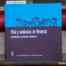 Libros: MORENA SILVANO ANDRES DE LA/MUÑOZ GIMENO CARME.VIDA Y ANDANZAS DE NEMESIO. Lote 267032519