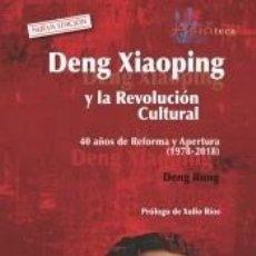 Libros: DENG XIAOPING Y LA REVOLUCIÓN CULTURAL. Lote 267549684