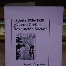 Libros: ESPAÑA 1936-1939 ¿GUERRA CIVIL O REVOLUCION SOCIAL? ANGEL J. CAPPELLETI.FAI. Lote 269653428