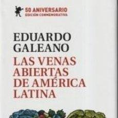 Libros: LAS VENAS ABIERTAS DE AMÉRICA LATINA: EDICIÓN CONMEMORATIVA DEL 50 ANIVERSARIO. Lote 269704793