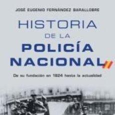 Libros: HISTORIA DE LA POLICÍA NACIONAL. Lote 270890528