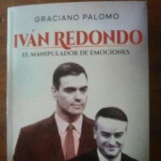 Libros: IVÁN REDONDO EL MANIPULADOR DE EMOCIONES. Lote 273433228