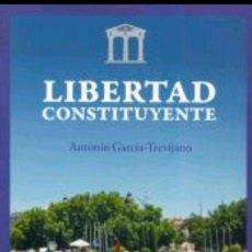 Libros: LIBERTAD CONSTITUYENTE - ANTONIO GARCÍA-TREVIJANO. Lote 275796608