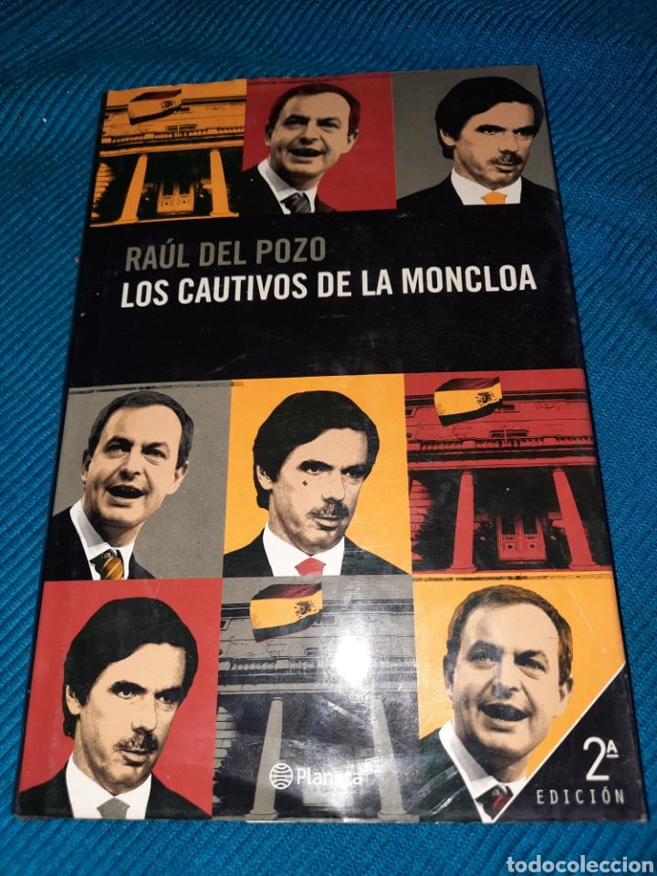 LOS CAUTIVOS DE LA MONCLOA, RAÚL DEL POZO (Libros Nuevos - Humanidades - Política)