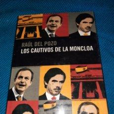 Libros: LOS CAUTIVOS DE LA MONCLOA, RAÚL DEL POZO. Lote 276211178