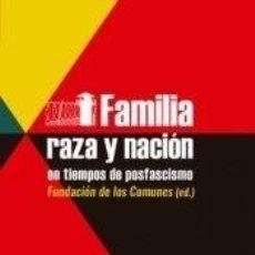 Libros: FAMILIA, RAZA Y NACIÓN EN TIEMPOS DE POSFASCISMO. Lote 279363028