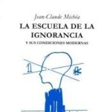 Libros: LA ESCUELA DE LA IGNORANCIA. Lote 286660158