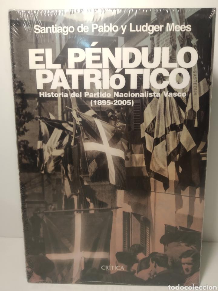 EL PÉNDULO PATRIÓTICO HISTORIA DEL PARTIDO NACIONALISTA VASCO 1895-2005 SANTIAGO DE PABLO PRECINTADO (Libros Nuevos - Humanidades - Política)
