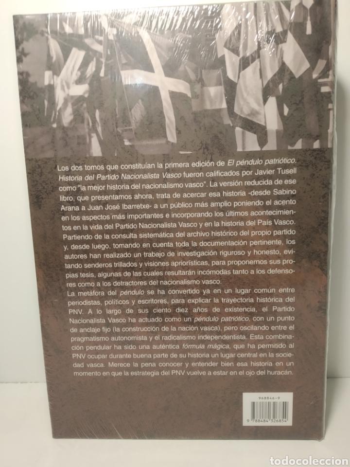 Libros: El péndulo patriótico Historia del Partido Nacionalista Vasco 1895-2005 Santiago de Pablo Precintado - Foto 3 - 285649318