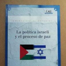 Libros: LA POLÍTICA ISRAELÍ Y EL PROCESO DE PAZ - NATALIA PÉRREZ - NUEVO. Lote 287096748
