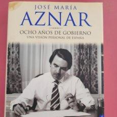 Libros: JOSÉ MARÍA AZNAR 8 AÑOS DE GOBIERNO UNA VISIÓN PERSONAL DE ESPAÑA. Lote 289841068