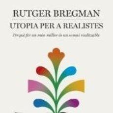 Libros: UTOPIA PER A REALISTES. Lote 293750788