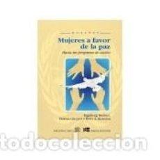 Libros: MUJERES A FAVOR DE LA PAZ. HACIA UN PROGRAMA DE ACCIÓN. Lote 294823998