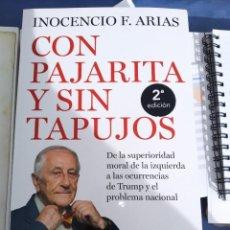 Libros: CON PAJARITA Y SIN TAPUJOS. INOCENCIO F. ARIAS. Lote 295383503