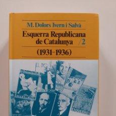 Libros: ESQUERRA REPUBLICANA DE CATALUNYA N°2 1931 A 1936. Lote 295494858