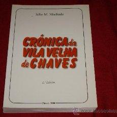 Libros: CRONICA DA VILA VELHA DE CHAVES. Lote 26310497
