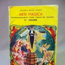 Libros: LIBRO, MAGIA, ARTES MAGICA, EDUARDO RELVAS SAVLER, 3º VOLUMEN, AGENCIA PERTUGUESA, 1973, 230 PAGINAS. Lote 27963426