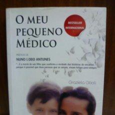 Libros: O MEU PEQUENO MEDICO, NUNO LOBO ANTUNES - GRAZIELA GILIOLI - 1ª EDICION 2010 (EN PORTUGUES). Lote 42896574