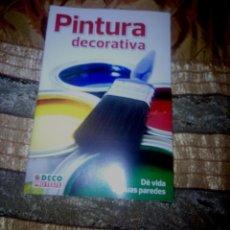 Libros: LIBRO PINTURA DECORATIVA - DALE VIDA A TUS PAREDES. Lote 53093117