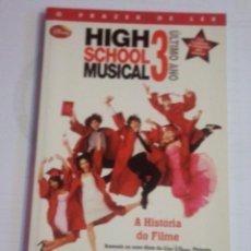 Libros: LIBRO HIGH SCHOOL MUSICAL 3 - LA HISTORIA DE LA PELÍCULA DEL 2008. Lote 62220472