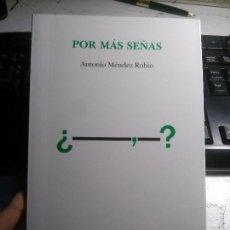 Libros: POR MÁS SEÑAS, ANTONIO MÉNDEZ RUBIO, FUNDACIÓN GERARDO DIEGO.. Lote 117225859
